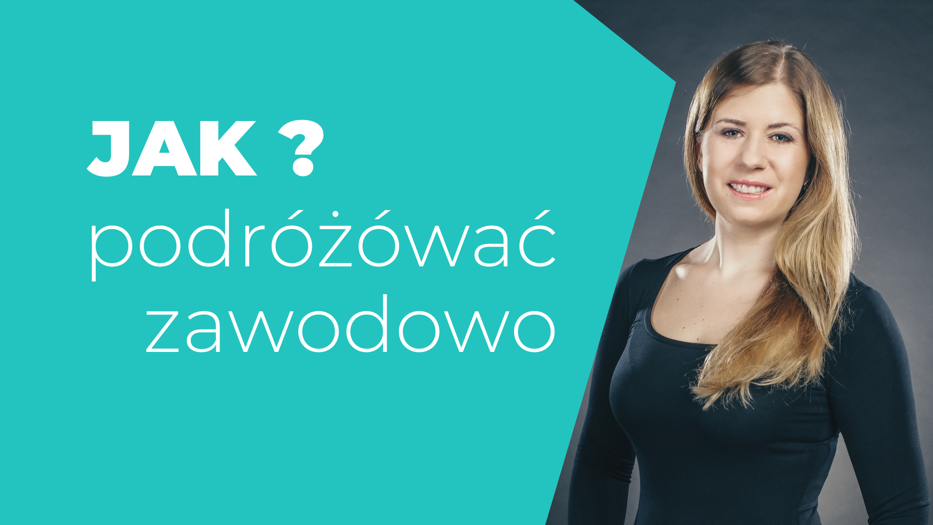 Jak podróżować zawodowo Agnieszka Lewandowska