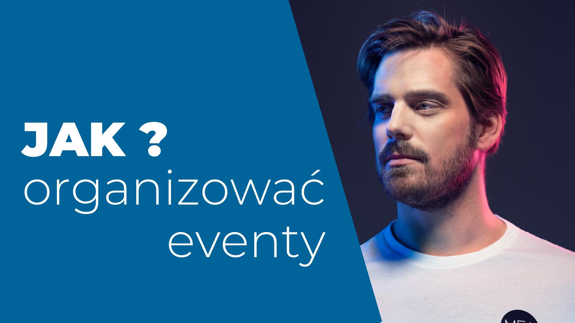 Jak organizować eventy Andrzej Nykowski