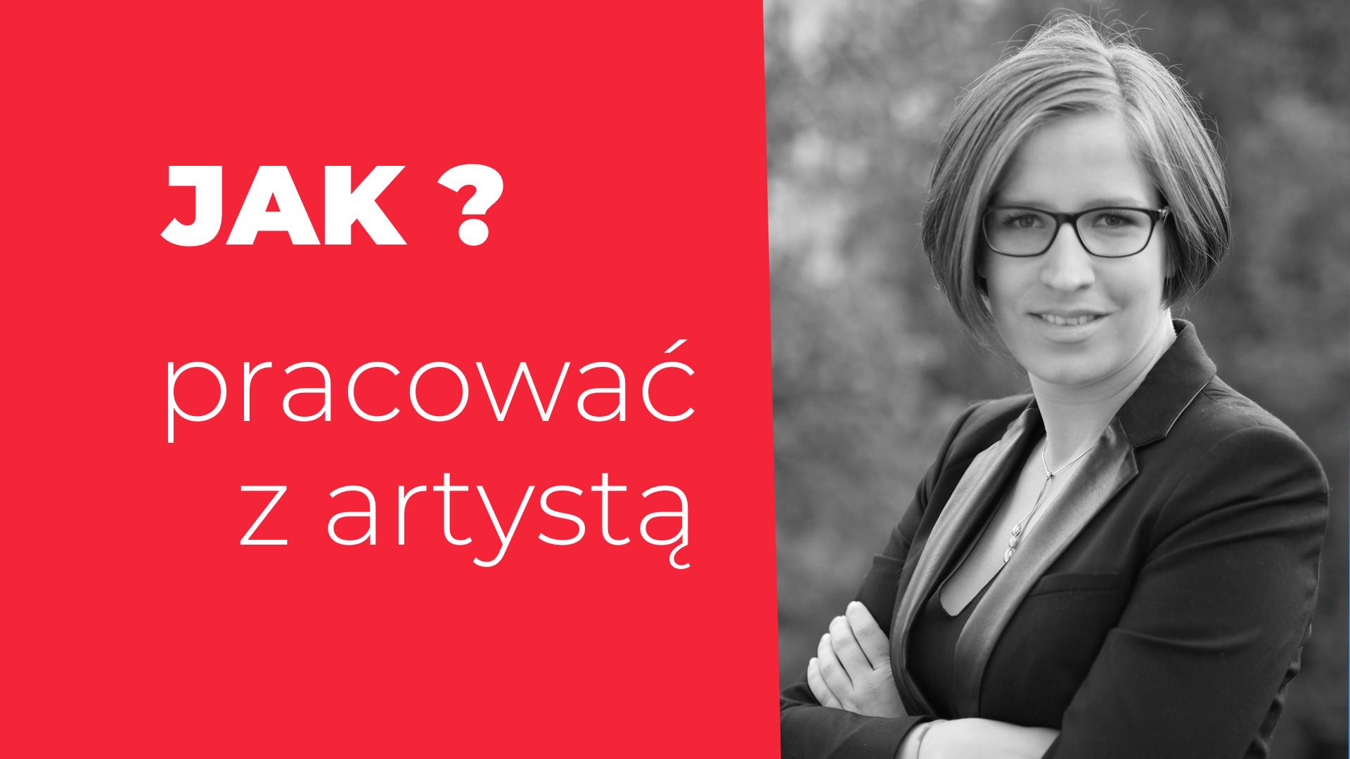 Jak pracować z artystą Dorota Witt