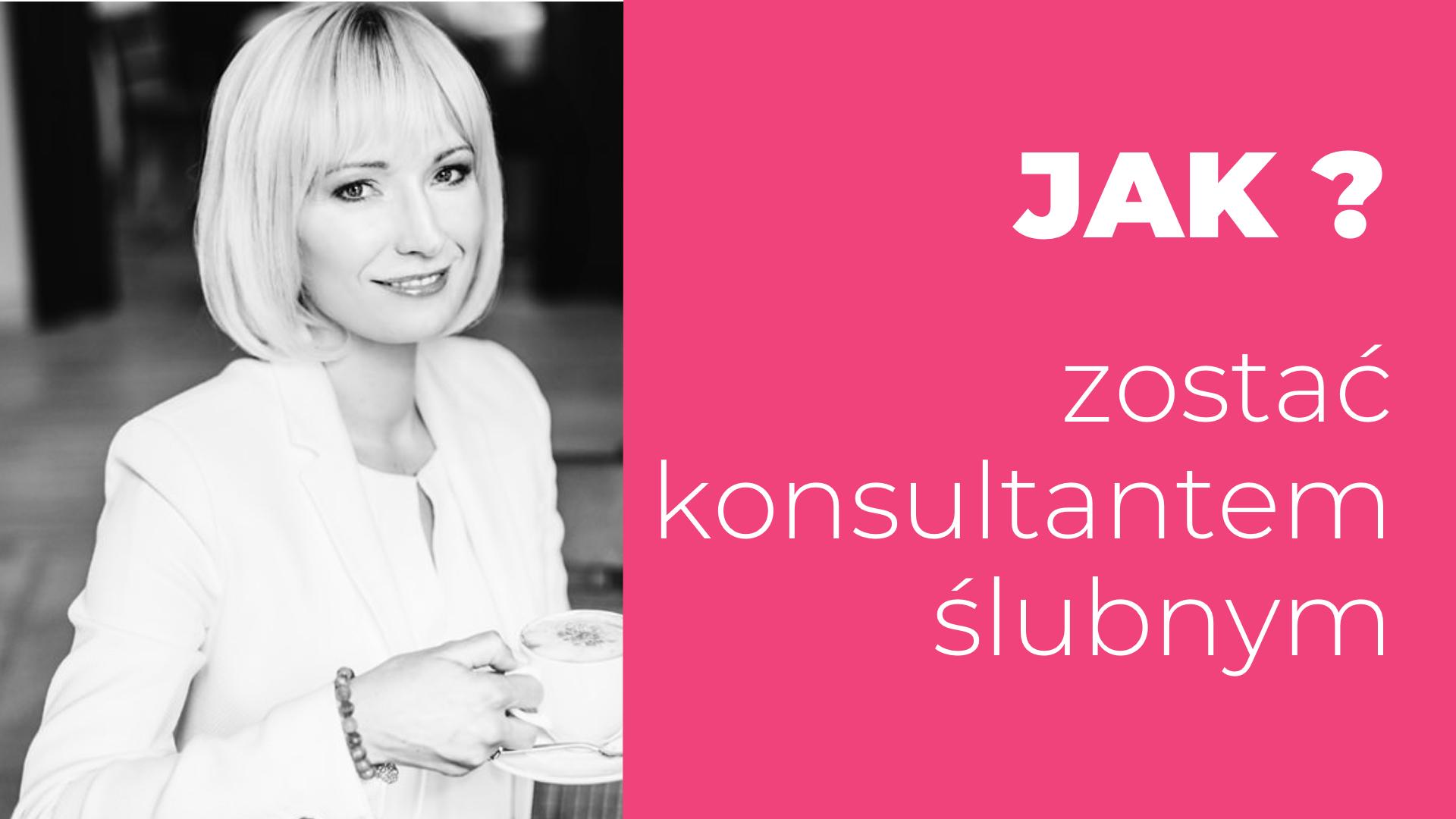 Jak zostać konsultantem ślubnym Katarzyna Gajek