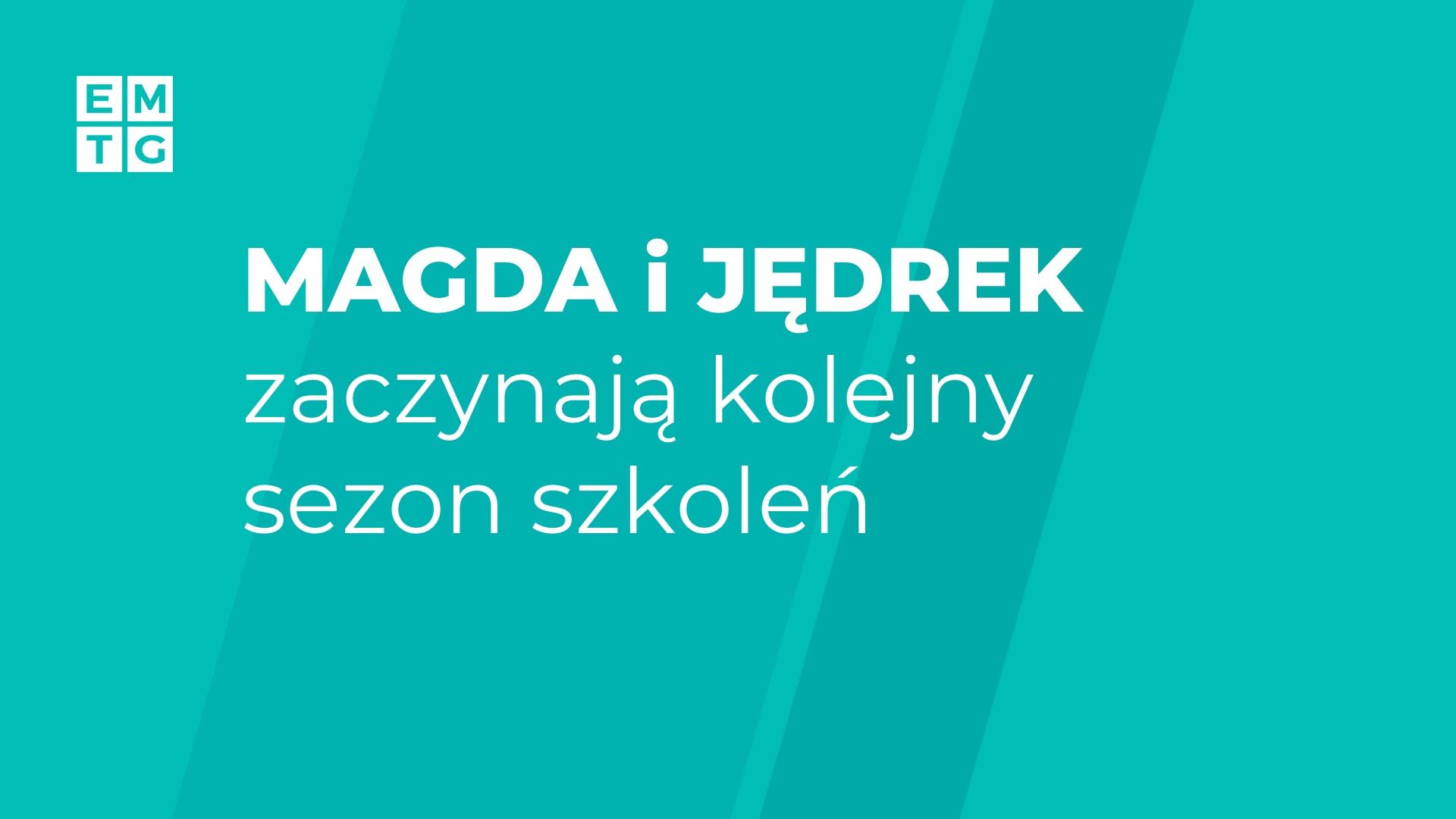 Magda i Jędrek zaczynają kolejny sezon