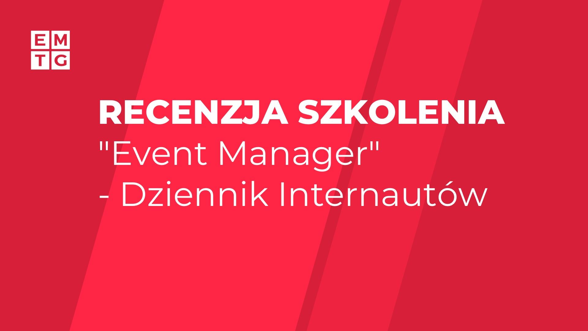 """Recenzja i opinie o szkoleniu EMTG """"Event Manager – planowanie, organizacja i zarządzanie projektem eventowym"""""""