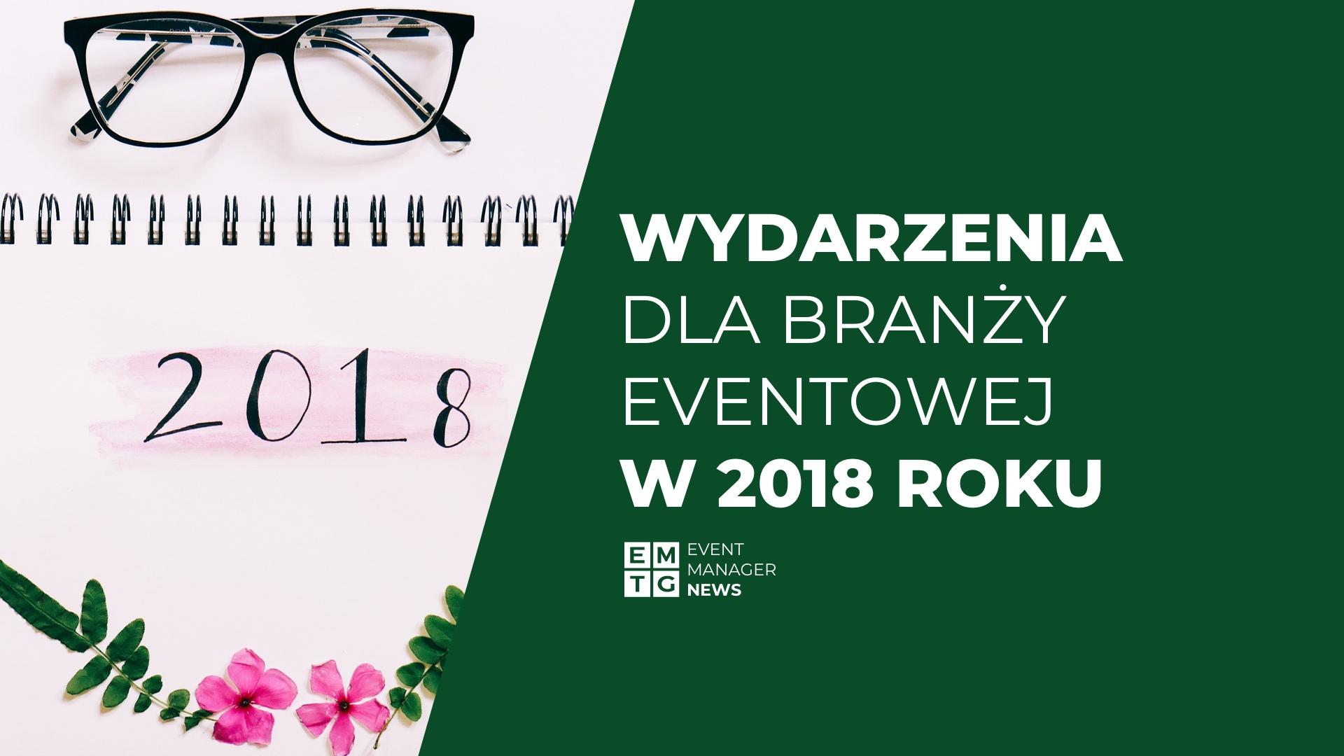 Lista i kalendarz wydarzeń dla branży eventowej i turystycznej 2018