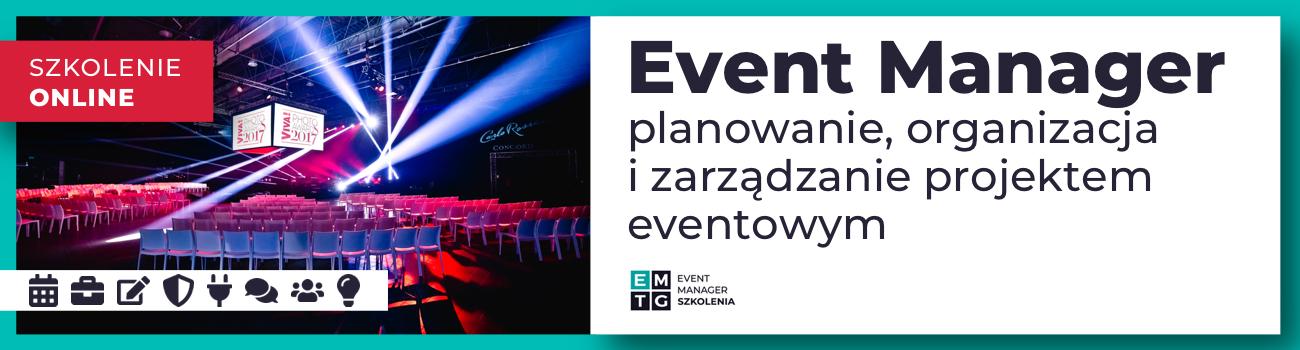 Szkolenie Event Manager - planowanie, organizacja i zarządzanie projektem eventowym EMTG