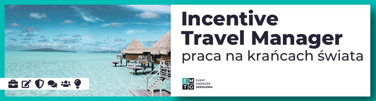 Szkolenie Incentive Travel Manager - praca na krańcach świata EMTG