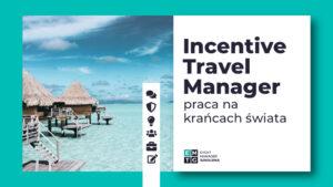 Szkolenie Incentive Travel Manager jak zorganizować wyjazd integracyjny motywacyjny zagraniczny EMTG