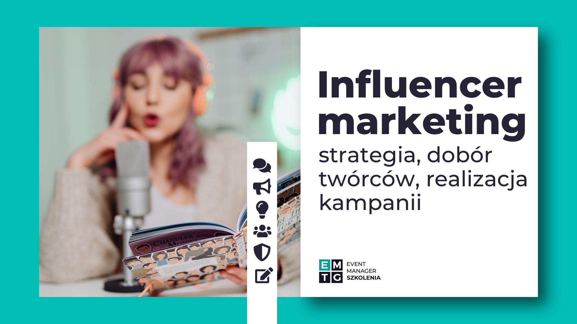 Szkolenie Influencer marketing jak współpracować z twórcami przy kampanii EMTG