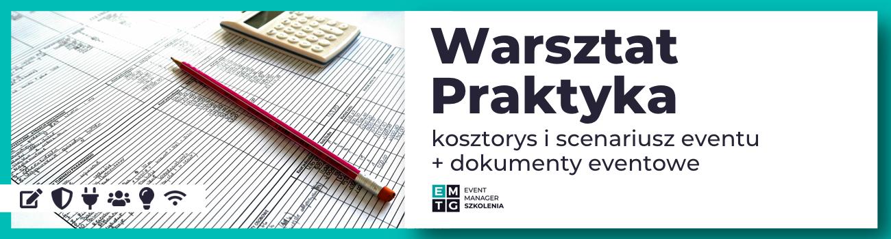 Szkolenie Warsztat Praktyka - tworzenie kosztorysu i scenariusza eventu oraz przegląd najważniejszych dokumentów eventowych EMTG