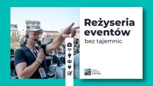 Szkolenie reżyseria i produkcja eventów offline, online i telewizyjnych EMTG