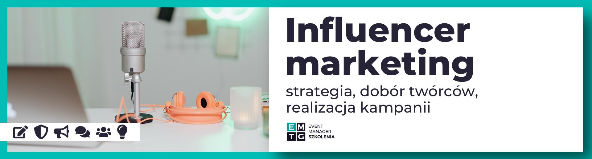 Szkolenie online Influencer marketing – strategia, dobór twórców, realizacja kampanii EMTG