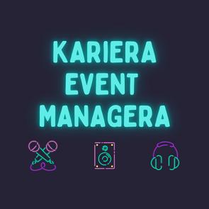 Kariera Event Managera
